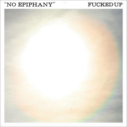 Fucked Up No Epiphany