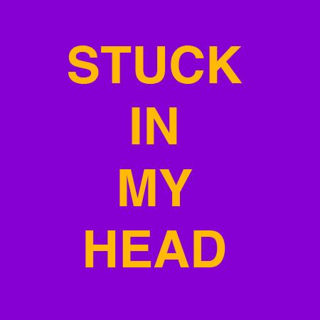 Stuck In My Head