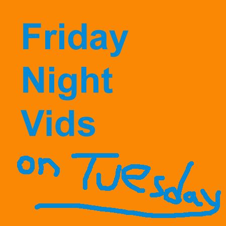 tuesday night vids