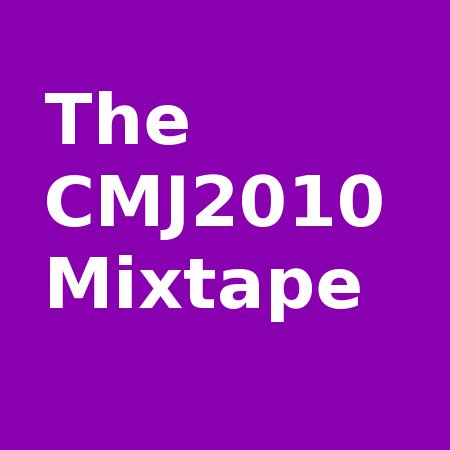 CMJ2010 Mixtape + Preview