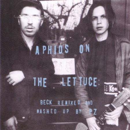 Aphids On The Lettuce: Beck Remixed & Mashed Up by PZ