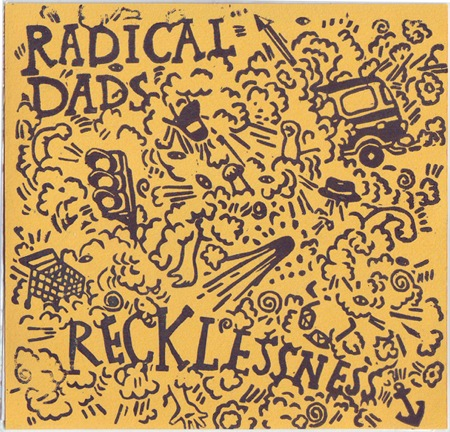 Recklessness 7 Inch by Radical Dads