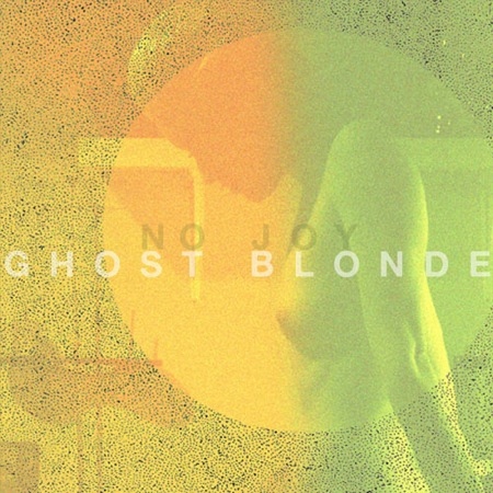 Ghost Blonde by No Joy