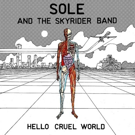 Hello Cruel World by Sole & The Skyrider Band