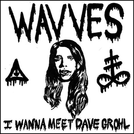 I Wanna Meet Dave Grohl by Wavves