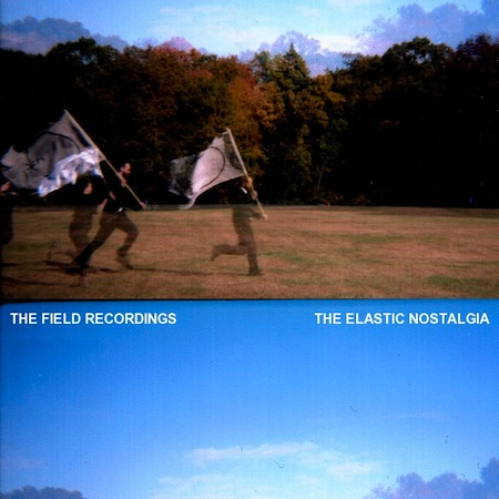 THE ELASTIC NOSTALGIA by THE FIELD RECORDINGS