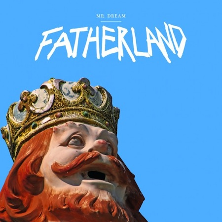 Fatherland by Mr. Dream