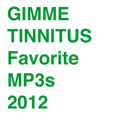 GIMME TINNITUS Favorite MP3s of 2012