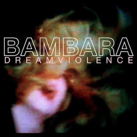 dreamviolence by BAMBARA