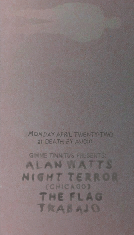 04.22.13 at Death by Audio ~ Alan Watts ~ Night Terror ~ The Flag ~ Trabajo