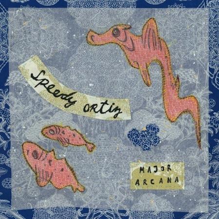 Major Arcana by Speedy Ortiz