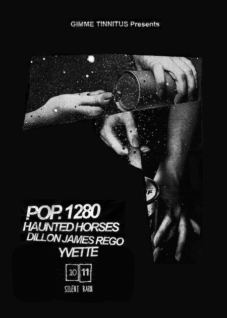 10/11/13 @ Silent Barn - Pop. 1280 + Haunted Horses + YVETTE + Dillon James Rego