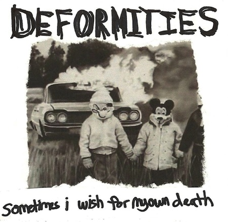 Sometimes I Wish For My Own Death by Deformities