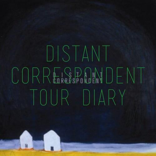 distant correspondent tour diary