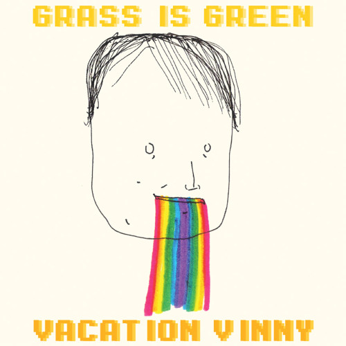 vacation vinny by grass is green