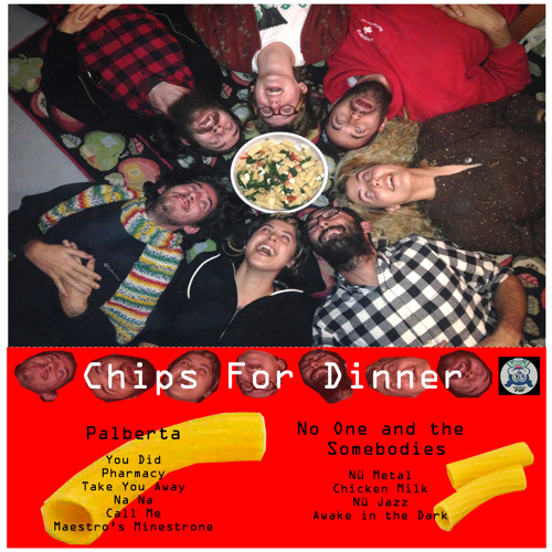 album stream :: Palberta / No One and the Somebodies > Chips for Dinner