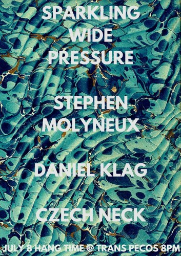 show :: TONIGHT! @ Trans-Pecos Hang Time > Czech Neck ~ Sparkling Wide Pressure ~ Stephen Molyneux ~ Daniel Klag