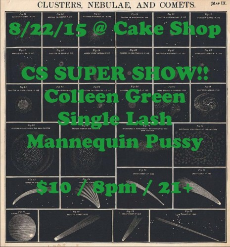 show :: TONIGHT! @ Cake Shop > CS SUPER SHOW with Colleen Green ~ Single Lash ~ Mannequin Pussy