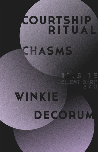 show :: 11/5/15 @ Silent Barn > Courtship Ritual ~ Chasms ~ Winkie ~ DECORUM