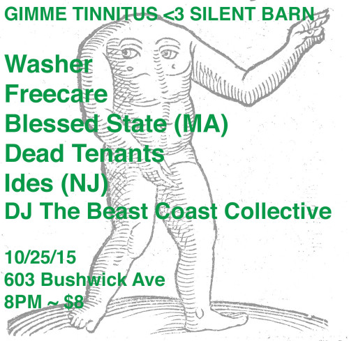 show :: 10/25/15 @ Silent Barn > Washer ~ Freecare ~ Blessed State ~ Dead Tenants ~ Ides