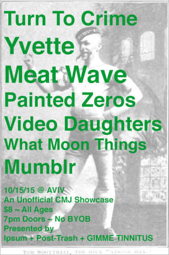 TONIGHT! @ AVIV > Day One of the Post-Trash + Ipsum + GIMME TINNITUS Unofficial CMJ Showcase