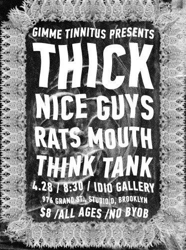 show :: 4/28/16 @ Idio Gallery > THICK ~ Rats Mouth ~ Think Tank
