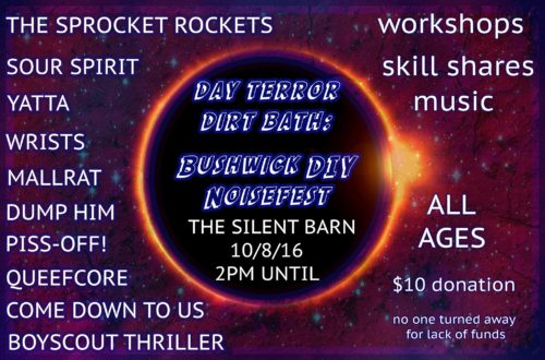 show :: 10/8/16 @ Silent Barn > Day Terror Dirt Bath!