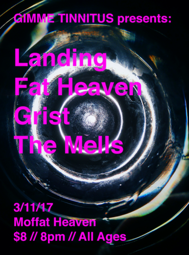 show :: 3/11/17 @ Moffat Heaven > Landing ~ Fat Heaven ~ Grist ~ The Mells