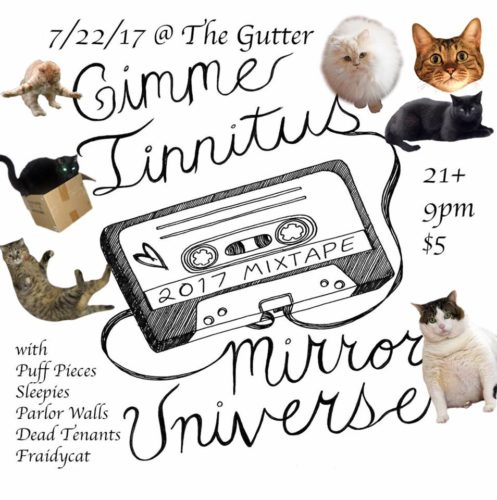 show :: 7/22/17 @ The Gutter > The GIMME TINNITUS Mirror Universe Mixtape Release Show