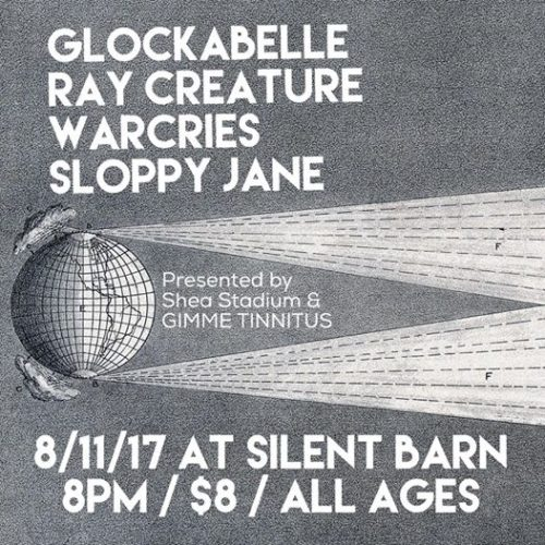 show :: 8/11/17 @ Silent Barn > Glockabelle ~ Ray Creature ~ Warcries ~ Sloppy Jane