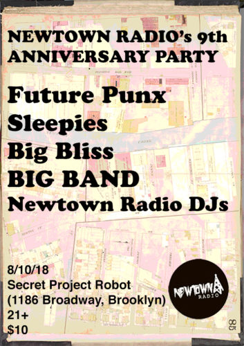 show :: 8/10/18 @ Secret Project Robot > The Newtown Radio 9th Anniversary Party!