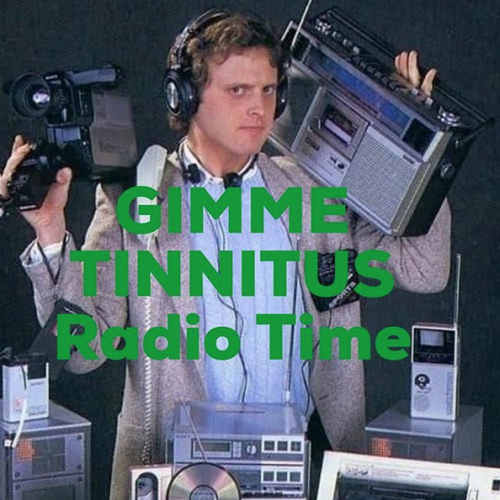 podcast :: GIMME TINNITUS Radio Time > 1/13/19