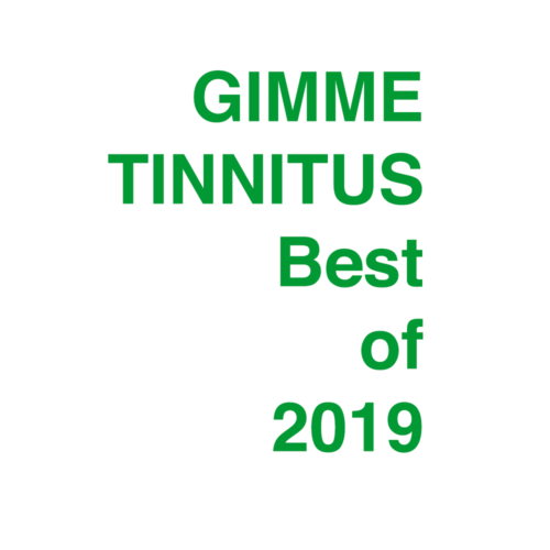 podcast :: GIMME TINNITUS Radio Time > 4/21/19 (The Best of 2019 So Far)