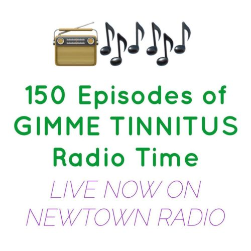 podcast :: GIMME TINNITUS Radio Time > 6/2/19 (The 150th Episode!)