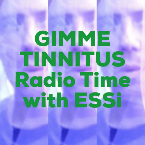 podcast :: GIMME TINNITUS Radio Time > 9/22/19 (ESSi)